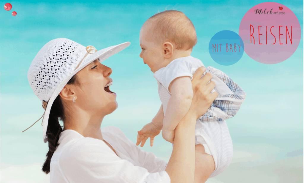 Auf Reisen mit Baby   Aufgepasst bei Babynahrung