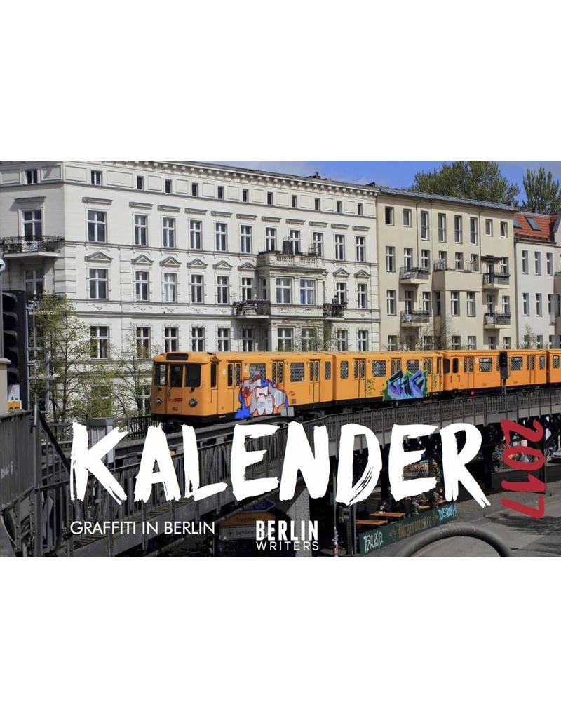 BerlinWriters GRAFFITI IN BERLIN Kalender 2017