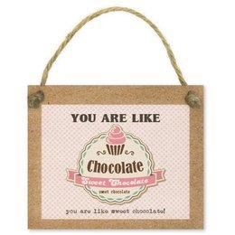 You are like sweet chocolate