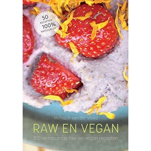 Monique van der Vloed Raw en Vegan - 50 verrassende raw en vegan recepten