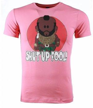 Mascherano T-shirt - A-team Mr.T Shut Up Fool Print - Roze