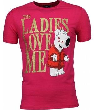 Local Fanatic T Shirt Herren - The Ladies Love Me Print - Rosa