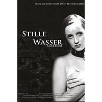 Stille Wasser - Denn auch Du wirst einen Fetisch haben (HC / DVD)