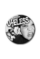 Useless You are Useless - Button