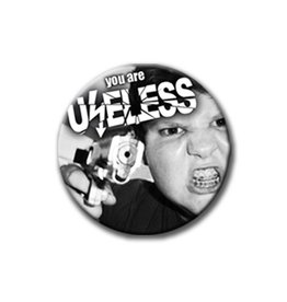 Useless You are Useless - Button