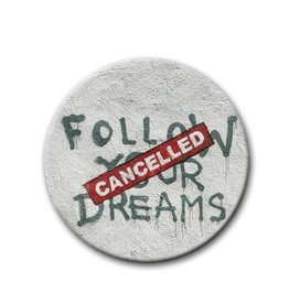 Follow your dreams - Button