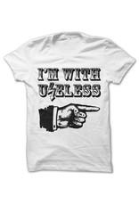 Useless I´m With Useless - Unisex T-Shirt