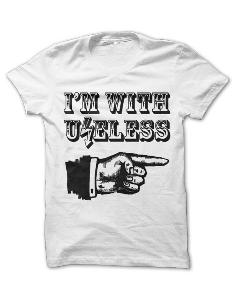 Useless I´m with Useless - T-Shirt