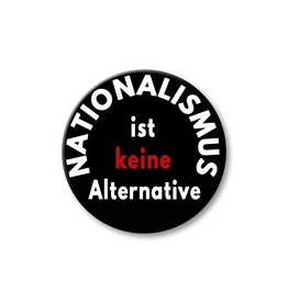 Nationalismus ist keine Alternative - Button