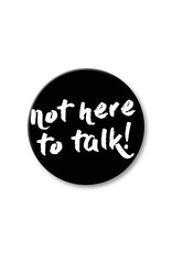 Useless Not here to talk - Button