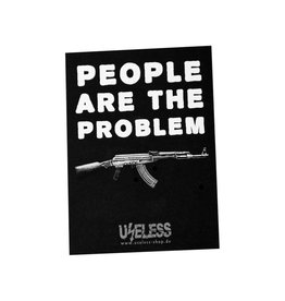 Useless People are the problem - Sticker