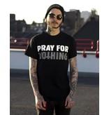 Useless Pray for nothing - T-Shirt