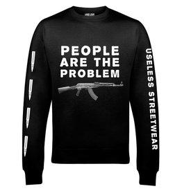 Useless People are the Problem - Sweatshirt