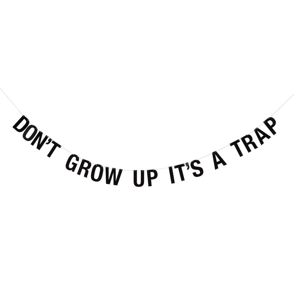 BLOOMINGVILLE don't grow up it's a trap black paper garland