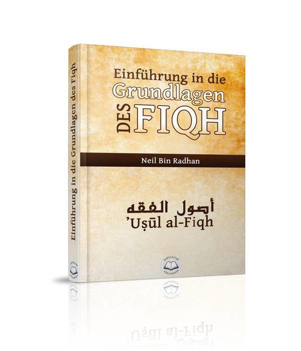 Einführung in die Grundlagen des Fiqh (Usul al-Fiqh)