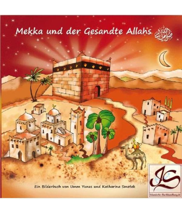 Mekka und der Gesandte Allahs