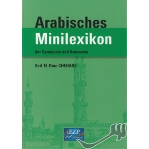 Arabisches Minilexikon der Synonyme und Antonyme / Sprachbuch