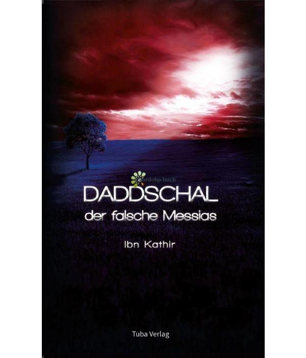 Daddschal - der falsche Messias - Ibn Kathir