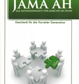 Jama'ah - Die Notwendigkeit der Jama'ah im Islam