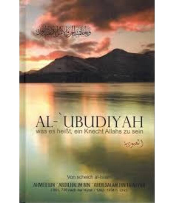 Al Ubudiyah - Was es heißt ein Knecht Allahs zu sein