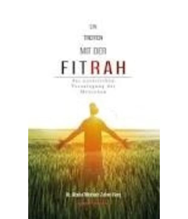 Ein Treffen mit der Fitrah - der natürlichen Veranlagung des Menschen
