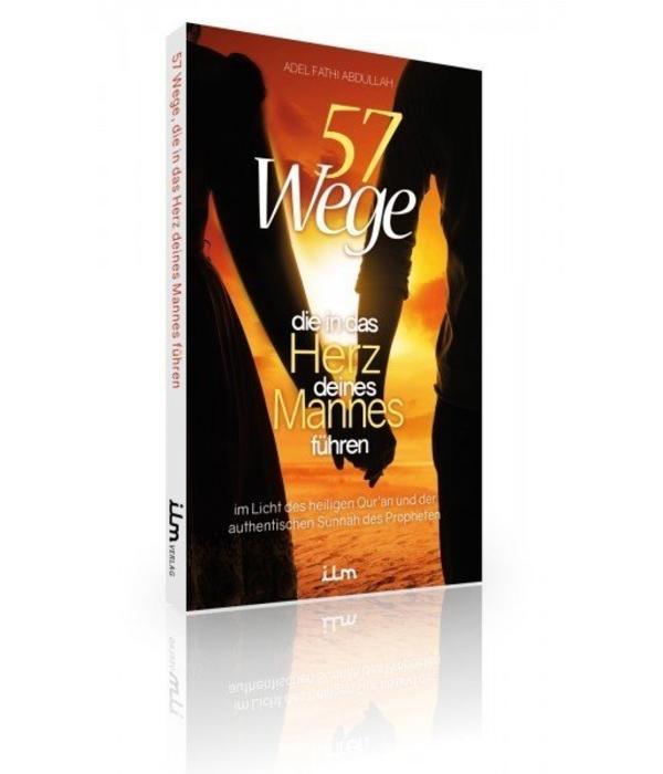57 Wege, die in das Herz deines Mannes führen von Adel Fathi Abdullah
