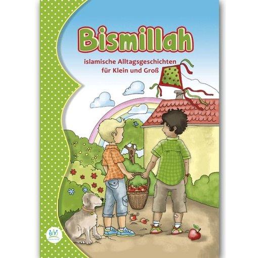 """""""Bismillah"""" Islamische Alltagsgeschichten für Klein und Groß"""