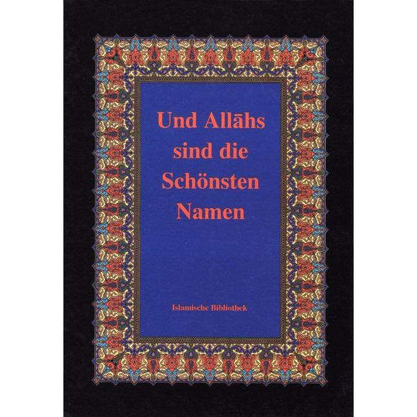 Und Allahs sind die schönsten Namen