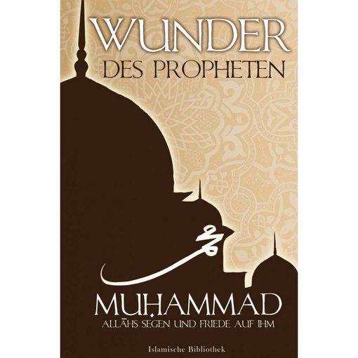 Wunder des Propheten Muhammad (a.s.s.)