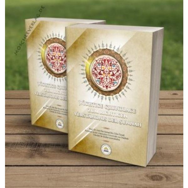 Wichtige Grundlagen zum richtigen Verständnis der Sunnah