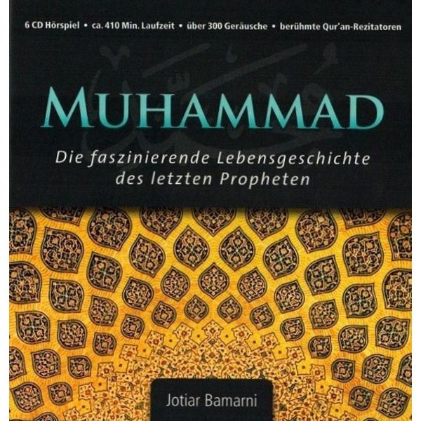 6 CD Hörspiel: Muhammad - die faszinierende Lebensgeschichte des letzten Propheten