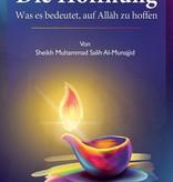 Die Hoffnung - Was es bedeutet auf Allah zu hoffen