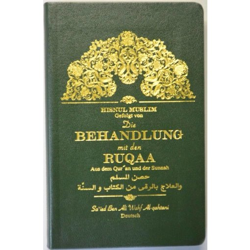 Hisnul Muslim Gefolgt von: Die Behandlung mit den Ruqaa
