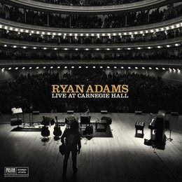 Ryan Adams - Ten Songs From Live At Carnegie