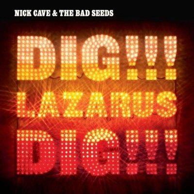 Nick Cave - Dig lazarus Dig