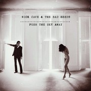 Nick Cave - Push The Sky Away