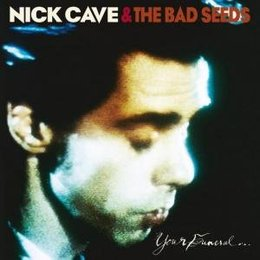 Nick Cave - Your Funeral, My Trail