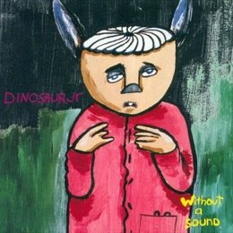 Dinosaur Jr - Without A Sound