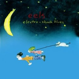 Eels - Electro Shock Blues