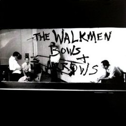 Walkmen - Bows And Arrows