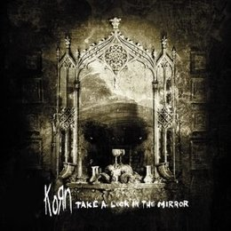 Korn - Take Look In The Mirror