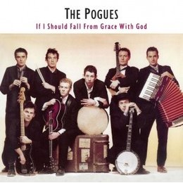 Pogues - If I Should Fall From Grace