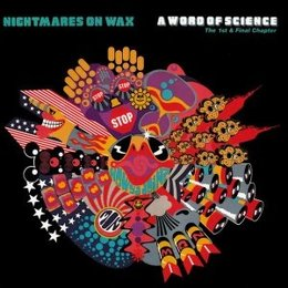 Nightmares On Wax - A Word Of Science