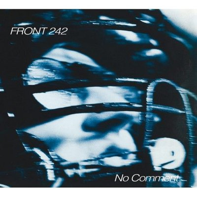 Front 242 - No Comment / Politics Of Pressure