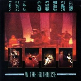 Sound - In the Hothouse