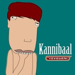 Yevgueni - Kannibaal