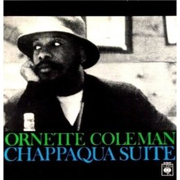 Ornette Coleman - Chappaqua Suite