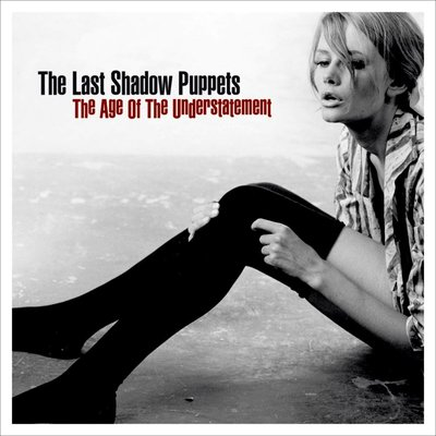 Last Shadow Puppets - The Age Of The Understatement