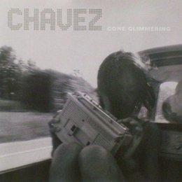 Chavez - Gone Glimmering
