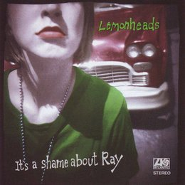 Lemonheads - It's A Shame About Ray